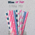 250pcs Him or Her Gender Reveal Paper Straws Mixed
